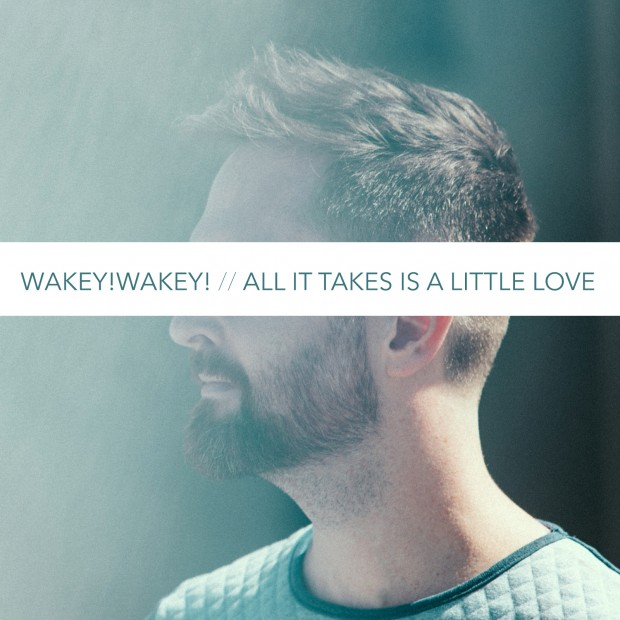 Wakey!Wakey!_All it Takes is a Little Love Single Cover_Hi Res